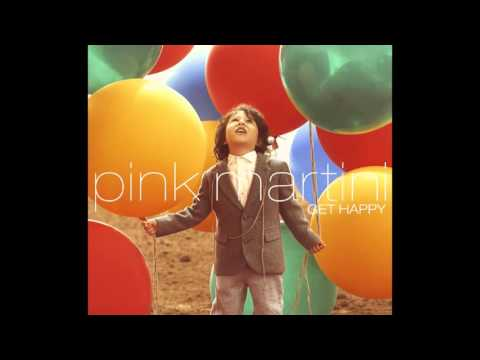 Pink Martini - Get Happy - FULL ALBUM (HQ) - Full HD