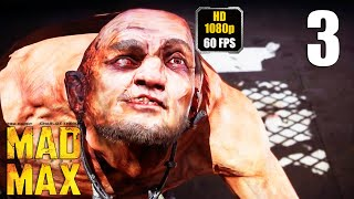 Mad Max Gameplay Walkthrough Part 3 No Commentary - Outerglow Scarecrows & Undertow