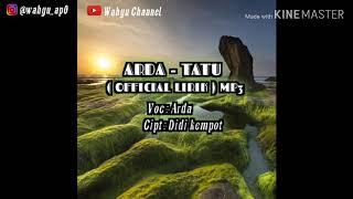 Download lagu ARDA - TATU ( OFFICIAL LIRIK ) MP3 ( Wahyu Channel ) Mp3
