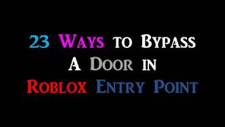 Roblox | Entry Point | 23 Ways to Bypass a Door