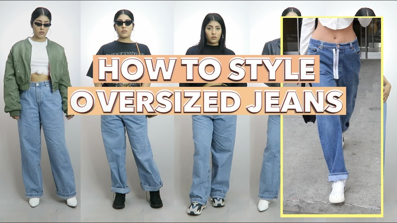 HOW TO STYLE OVERSIZED JEANS, BAGGY JEANS - YouTube