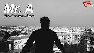 Mr. A || Latest Telugu Short Film 2017 || By RJ