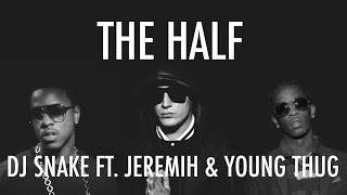 DJ Snake - The Half ft. Jeremih & Young Thug (Instrumental)