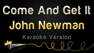 John Newman - Come And Get It (Karaoke Version)