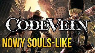 Zagrajmy w Code Vein - ANIME SOULS i PIERWSZE WRAŻENIA z bety!