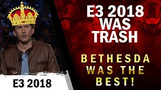 E3 2018 was TRASH but BETHESDA is KING E3!