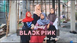 BLACKPINK - DDU DU DDU DU (Parody Cover Video Clip Ala Santri)