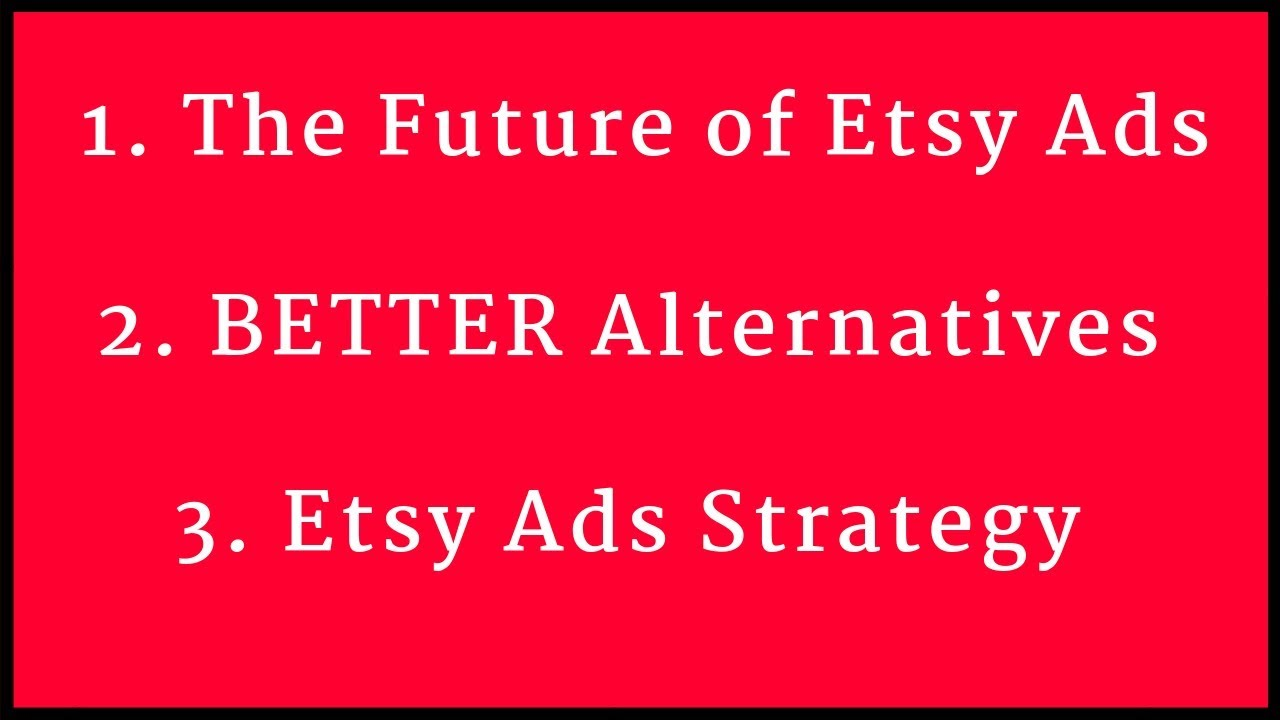New Etsy Ads Advertising Platform: Future of Etsy, BETTER Alternatives, Etsy Ad Strategy