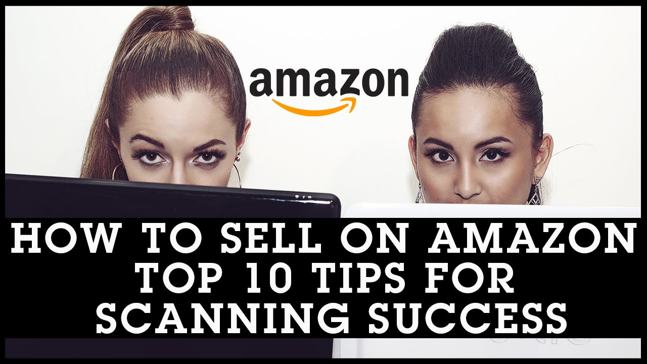 How To Sell On Amazon: TOP 10 Tips For Scanning Success With The Amazon Seller App