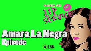 Angela Yee's Lip Service: Amara La Negra