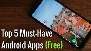 Top 5 Must-Have Android Apps for 2018 (Free)