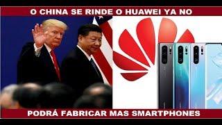 O CHINA SE RINDE O HUAWEI YA NO PODRÁ FABRICAR MAS TELÉFONOS INTELIGENTES