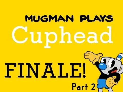 Mugman Saves the Day - Mugman Plays Cuphead - FINALE Part 2
