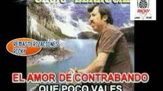 CHOLO BERROCAL - AMOR DE CONTRABANDO (CON LETRA) (REMASTERIZACIONES RICKY)