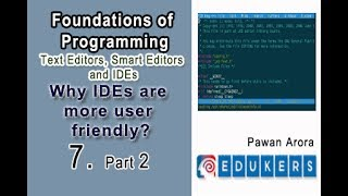 Text Editors, Smart Editors and IDEs - Why IDEs are more user friendly and advanced editors?