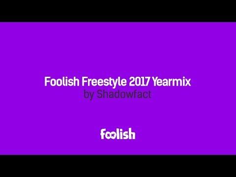 Foolish Freestyle 2017 Yearmix by Shadowfact
