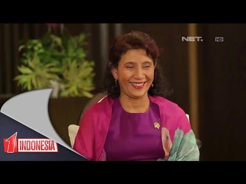 Satu Indonesia - Susi Pudjiastuti - Menteri Kelautan dan Perikanan