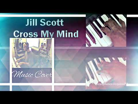 Jill Scott - Cross My Mind Music Cover (No Piano) In 3D Binaural