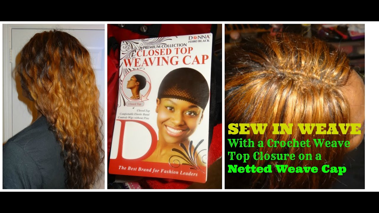 Sew In Weave w / Crochet Top Closure on a Netted Cap - YouTube