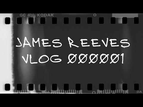 JAMES REEVES VLOG 000001