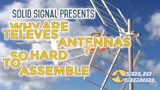 Why are Televes antennas so hard to assemble?