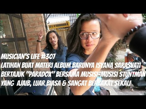 "MUSICIAN'S LIFE #307 | LATIHAN BUAT MATERI ALBUM ""PARADOX""NYA ISYANA SARASVATI"