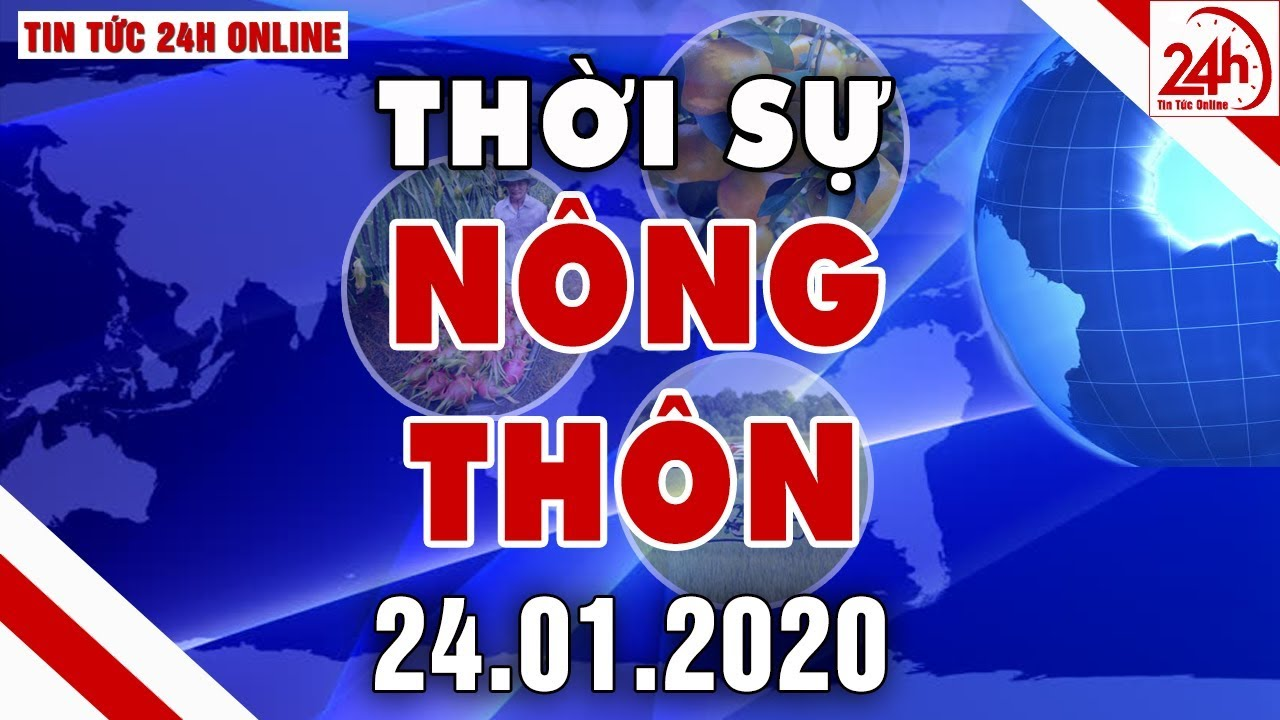 Bản tin Thời sự Nông thôn ngày 24/01/2020 | Tin tức Việt Nam mới nhất | Tin tức 24h