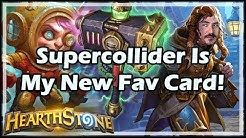 Supercollider Is My New Fav Card! - Boomsday / Arena / Hearthstone