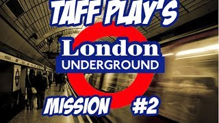 Taff Plays - London Underground Simulator - 2nd Shift Flying Solo!