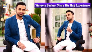Kaaba Per Pari Jab Pehli Nazar | Waseem Badami Share His Experience | Good Morning Pakistan