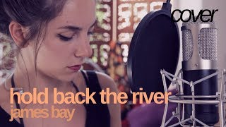 Hold Back the River - James Bay | Hannah Boulton (cover)