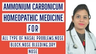 Ammonium Carbonicum homeopathic medicine for all nasal problems nose block, nose bleeding, dry nose