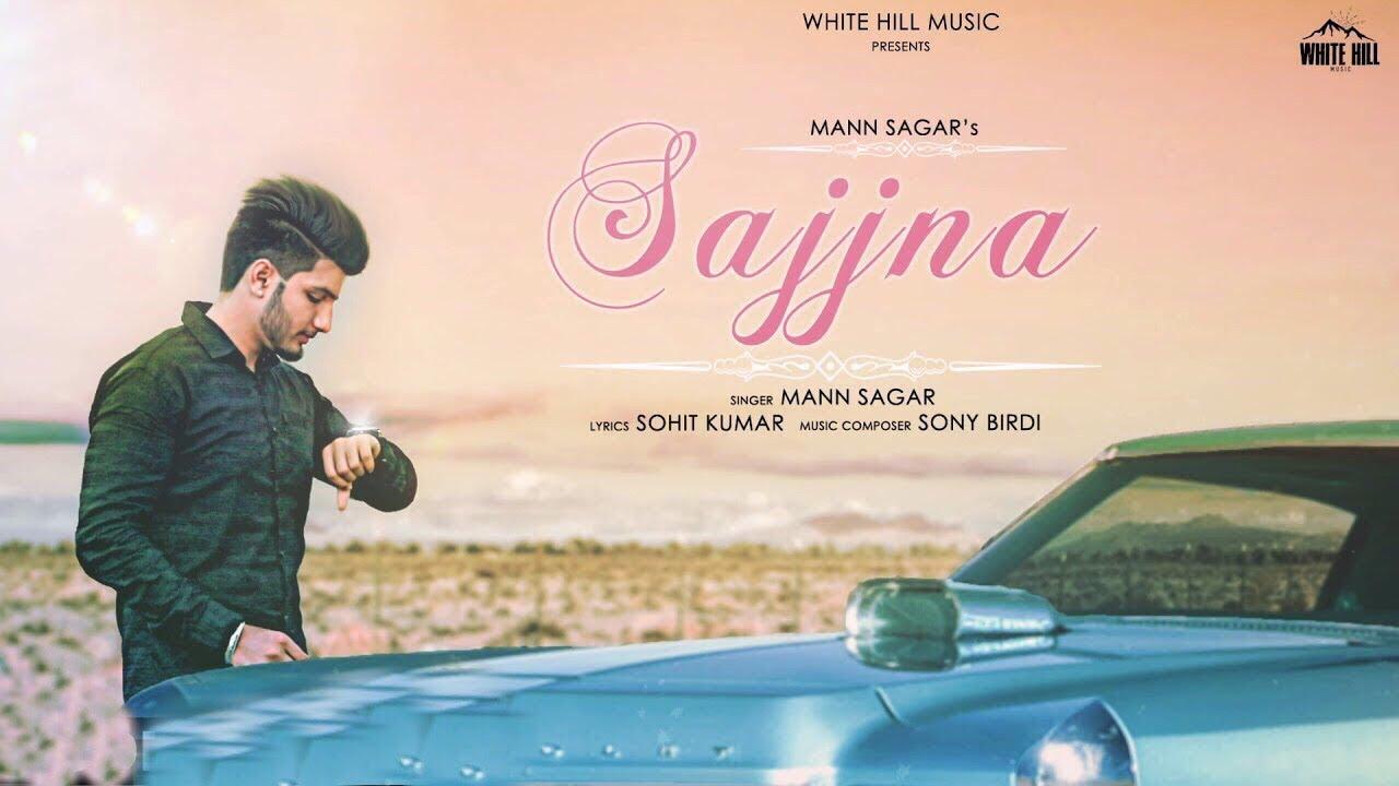 Sajjna - Mann Sagar song download - favmusic