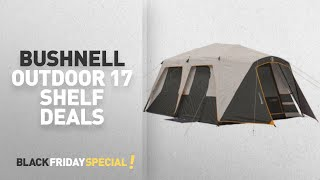 Walmart Top Black Friday Bushnell Outdoor 17 Shelf Deals Bushnell Shield Series 15u0027 x 9u0027 Instant & Sale! Bushnell Shield Series 12 Person 3 Room Instant Cabin Tent ...
