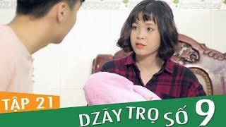 Dzãy Trọ Số 9 Tập 21 ( Tập Cuối ) | Phim Sinh Viên | Đậu Phộng Tv