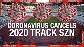 How the Coronavirus has Affected T&F | RUNNING REPORT