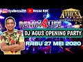 Gambar cover Dj agus opening party live streaming 27 mei 2020 remix | Part 1