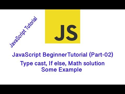 JavaScript BeginnerTutorial (Part-02) | TypeCast | Loop| If else | Datatype | | Mata