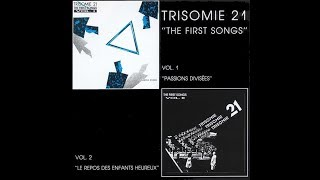 Trisomie 21 - The First Songs (Full Album)