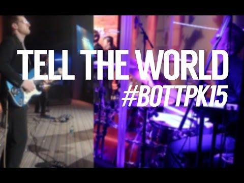 Tell The World // BJ Putnam // BOTTPK 2015