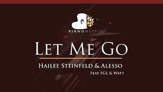 Hailee Steinfeld & Alesso - Let Me Go Feat FGL & Watt - HIGHER Key (Piano Karaoke / Sing Along)