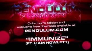 Pendulum - Immersion - 07 - Immunize (featuring Liam Howlett)