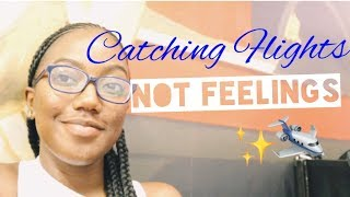 Catching Flights , Not Feelings|| Travel Vlog