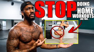LADIES..STOP DOING HOME WORKOUTS [DO THIS!]