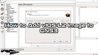 ✅ How to Add vIOS-L2 Image to GNS3 | How to Configure vIOS-L2 in GNS3 | SYSNETTECH Solutions