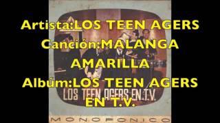 LOS TEEN AGERS-MALANGA AMARILLA