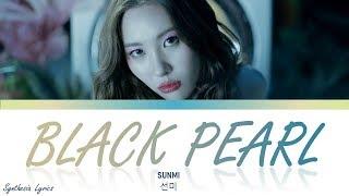 SUNMI (선미) - 'Black Pearl' LYRICS (Color Coded Eng/Rom/Han/가사)