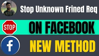How to Stop Unknown Friend Requests on Facebook 2021