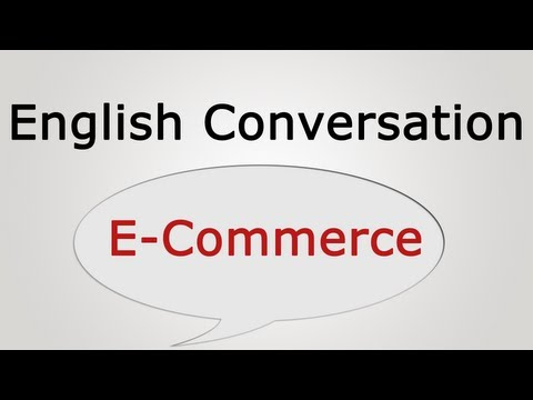 English Conversation: E-Commerce