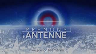 Prenons l\'antenne - Appel du 04 au 09 mai 2018